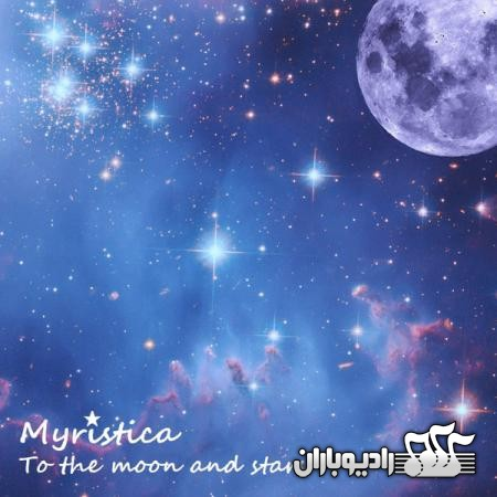 %دانلود البوم Myristica   To the Moon and Stars