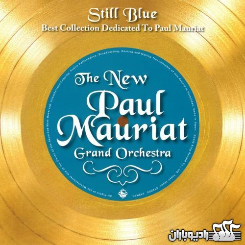 The New Paul Mauriat Grand Orchestra - Still Blue (Best Collection Dedicated to Paul Mauriat) (2013)