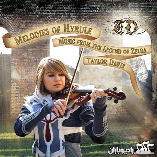 Taylor Davis - Melodies of Hyrule Music from the Legend of Zelda (2013)