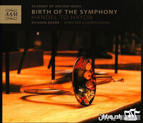 Birth of the Symphony Handel to Haydn