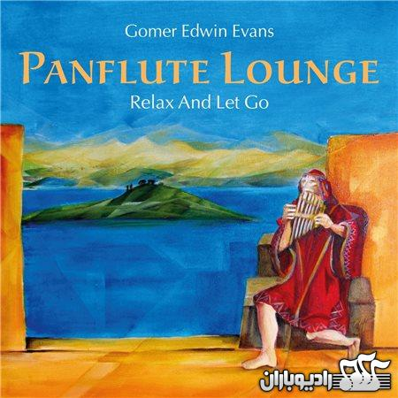 %دانلود آلبوم Pan Flute Lounge : Relax And Let Go اثر Gomer Edwin Evans