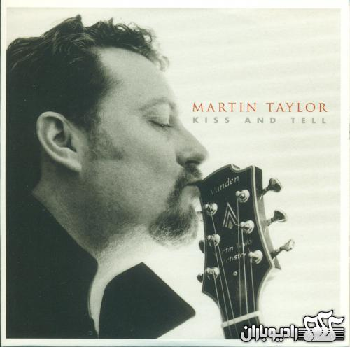 Martin Taylor - Kiss and Tell (1999)