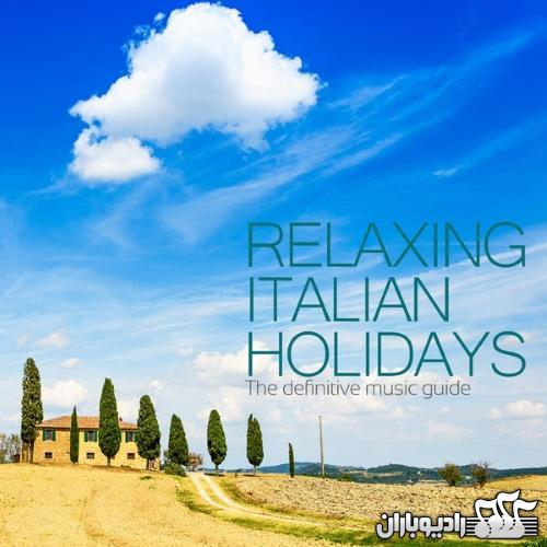 VA Relaxing Italian Holidays the Definitive Music Guide 2014 دانلود آلبوم Relaxing Italian Holidays the Definitive Music Guide