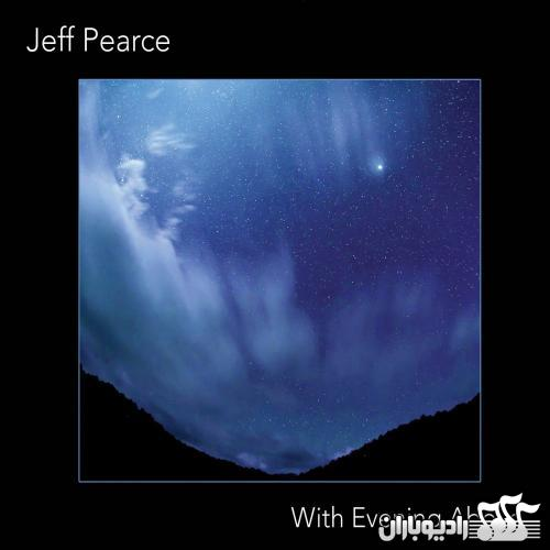 Jeff Pearce - With Evening Above (2014)