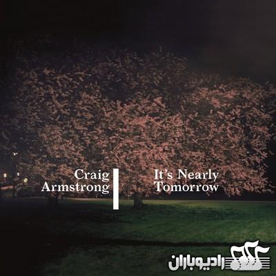 Craig Armstrong - It's Nearly Tomorrow (2014)
