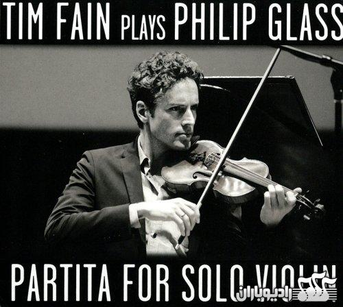 %آلبوم کلاسیک Partita for Solo Violin از Tim Fain Plays Philip Glass