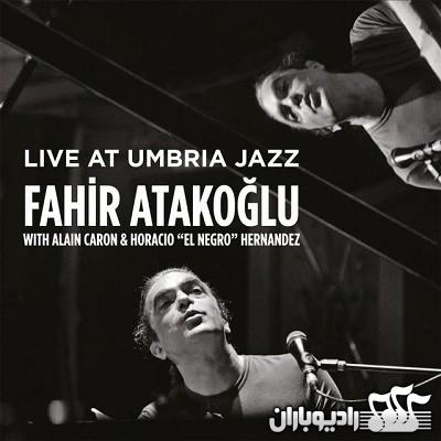 Fahir Atakoğlu - Live At Umbria Jazz (2016)