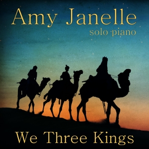 Amy Janelle - We Three Kings (Solo Piano) - Single (2015)
