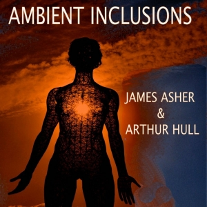 James Asher & Arthur Hull - Ambient Inclusions (2015)