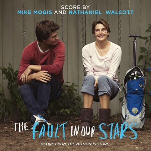 Mike Mogis, Nate Walcott - The Fault In Our Stars (2014)