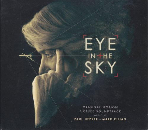 Paul Hepker & Mark Kilian - Eye in the Sky (Deluxe Edition) (Original Motion Picture Soundtrack) (2016)