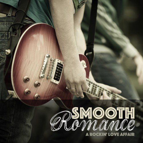VA - Smooth Romance A Rockin Love Affair (2016)