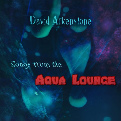 david-arkenstone-songs-from-the-aqua-lounge-2016