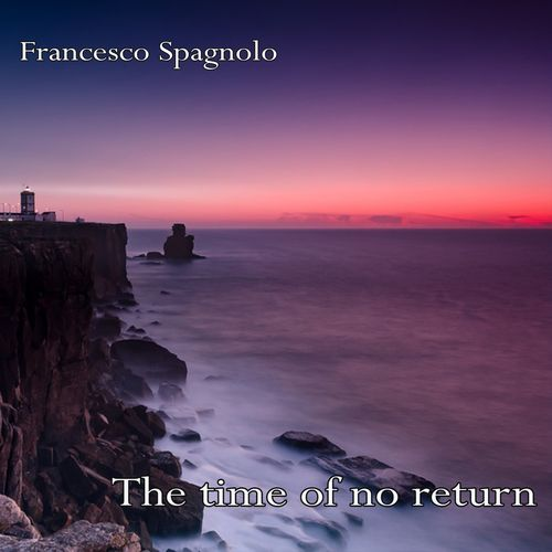 %دانلود آلبوم موسیقی Francesco Spagnolo   The Time of No Return