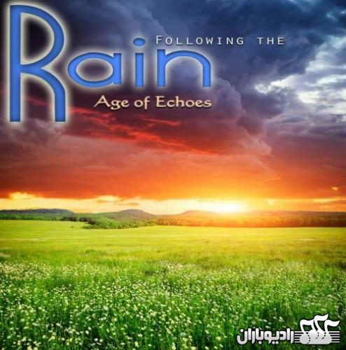 Age Of Echoes - Following the Rain 2013