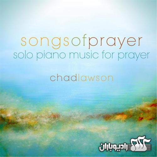 Chad Lawson - Songs of Prayer Solo Piano Music for Prayer (2012)