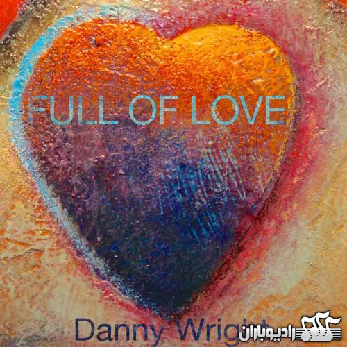 Danny Wright - Full Of Love 2013