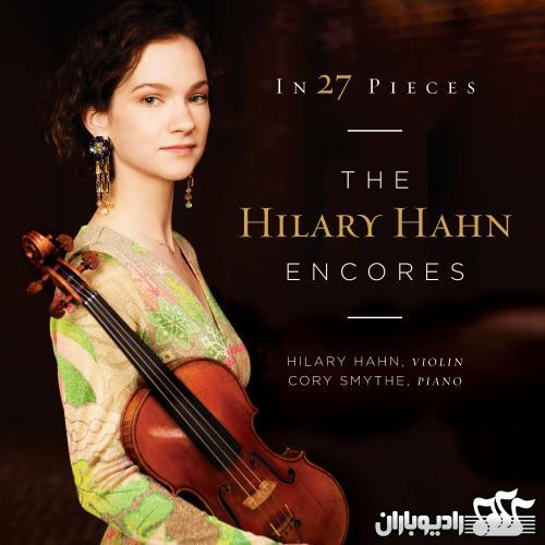 Hilary Hahn - In 27 Pieces the Hilary Hahn Encores 2013