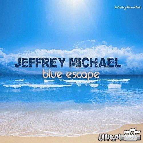 Jeffrey Michael - Blue Escape 2011