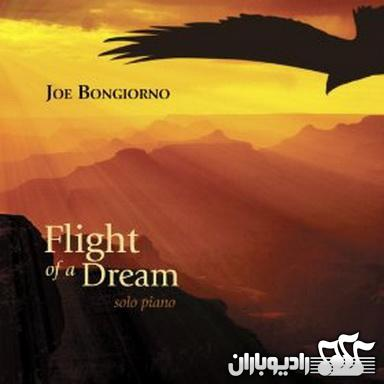 Joe Bongiorno - Flight of a Dream 2013