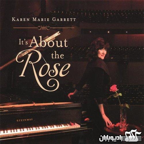 Karen Marie Garrett - It's About the Rose 2006