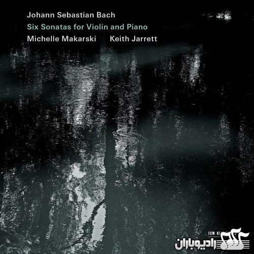 Keith Jarrett & Michelle Makarski - Johann Sebastian Bach Six Sonatas for Violin and Piano (2013)