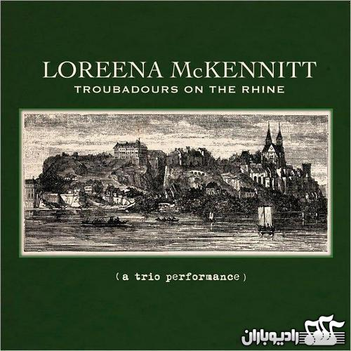 %دانلود آلبوم Loreena McKennitt   Troubadours On The Rhine 2012