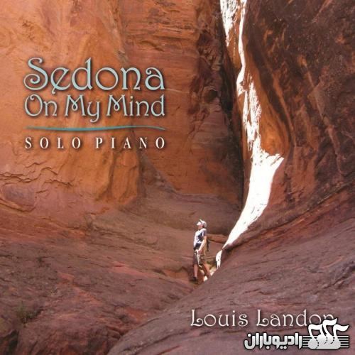 Louis Landon - Sedona on My Mind 2013