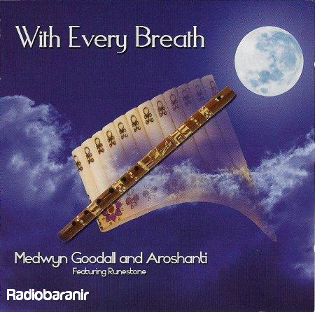 Medwyn Goodall & Aroshanti Feat. Runestone - With Every Breath