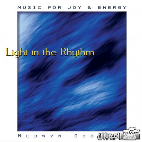 Medwyn Goodall - Light in the Rhythm 2013