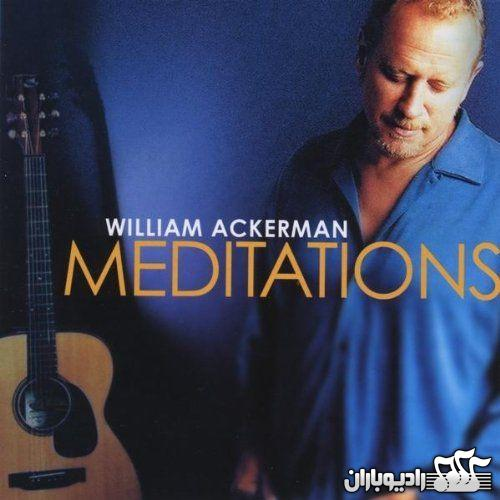 William Ackerman - Meditations 2008