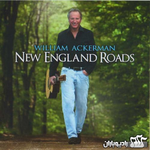 William Ackerman - New England Roads 2010